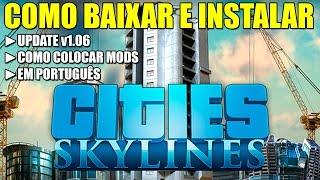 Como baixar e instalar - Cities Skylines (1.06) + MODS em Português 2015