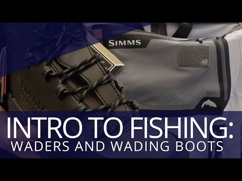 Intro to Fishing – Waders and Wading Boots