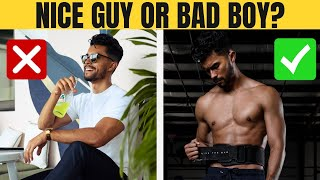 Are You A Bad Boy Or A Nice Guy 10 Signs To Determine Whether You Re Weak Or Strong