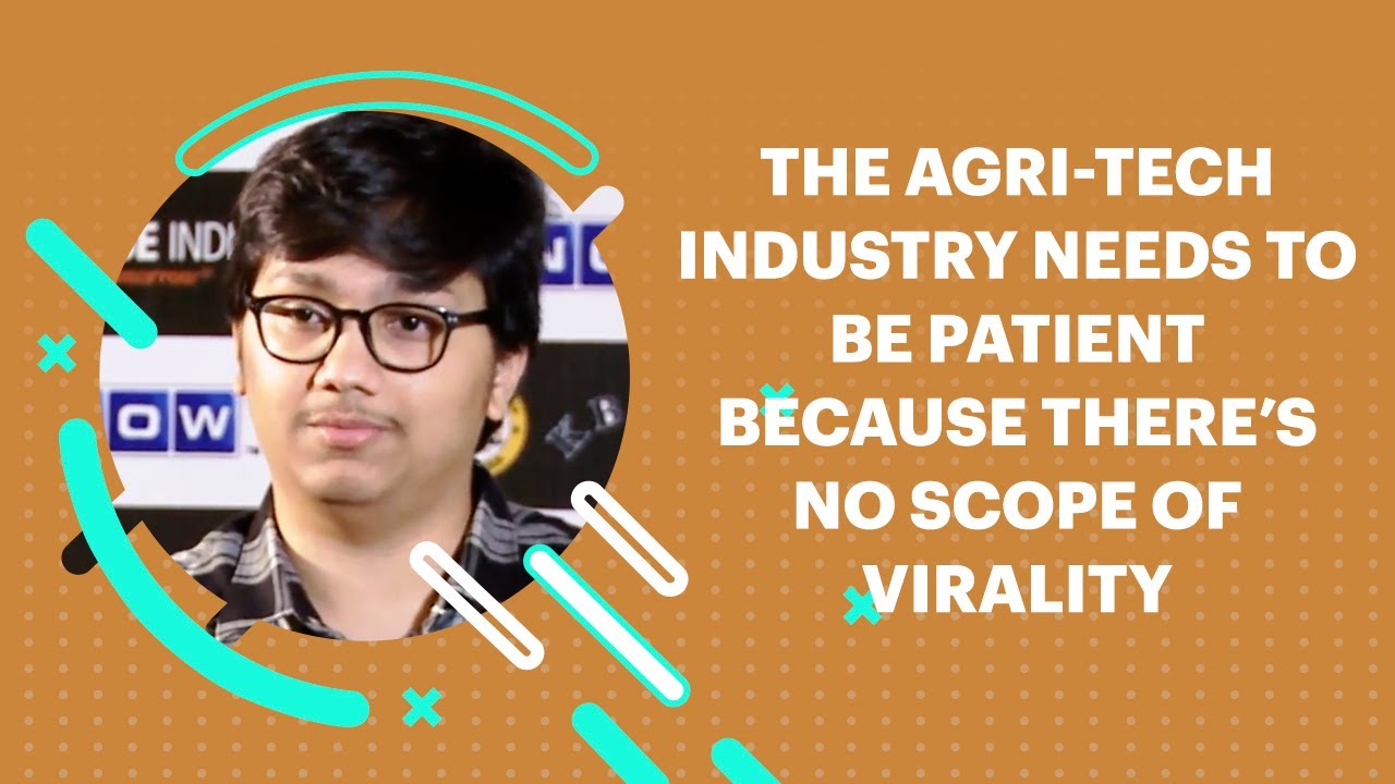 The Agri-tech Industry Needs To Be Patient Because There's No ...