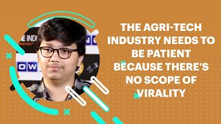 The Agri-tech Industry Needs To Be