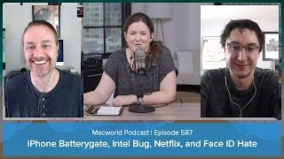 iPhone battery troubles, Intel security issues, hating on Face ID | Macworld Podcast ep 587