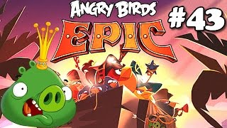 Angry Birds Epic #43 King Pig's Castle