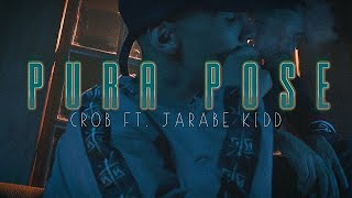 Crob X Jarabe Kidd - Pura Pose