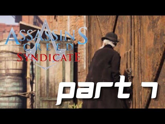 Assassin's Creed Syndicate Gameplay Part 7 - Unnatural Selection