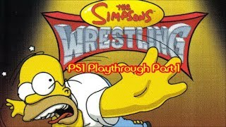 The Simpsons Wrestling PS1 Playthrough Part 1