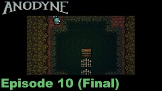 Anodyne, Episode 10 (Final): It