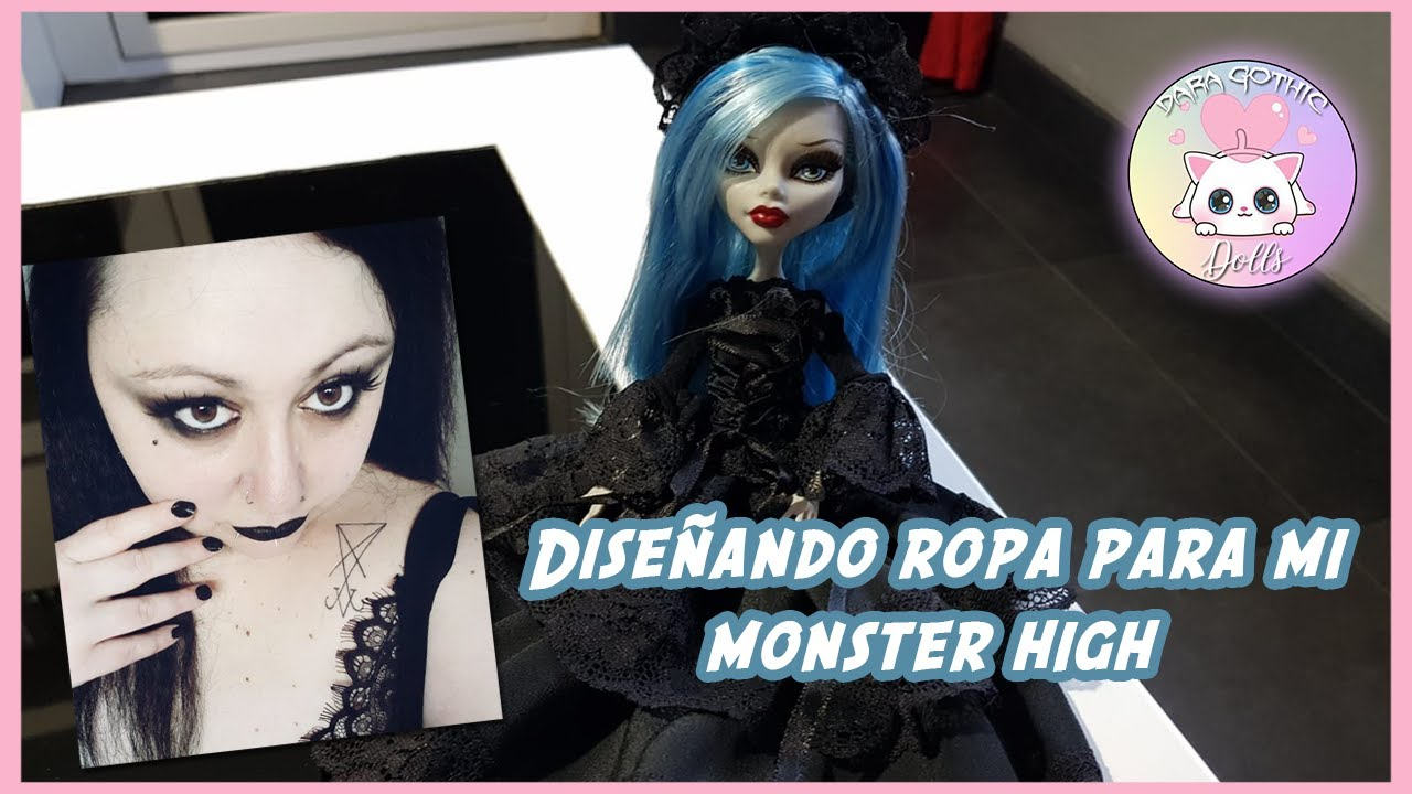 DARA GOTHIC - DISEÑANDO ROPA PARA MI MONSTER HIGH