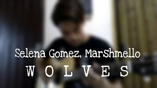 Selena Gomez, Marshmello - Wolves Fingerstyle Guitar (Cover) Bagas HP