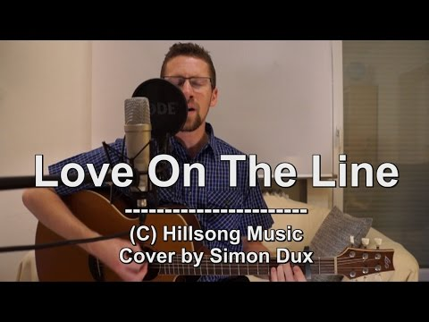Hillsong Worship - Love On The Line (Acoustic Cover by Simon)