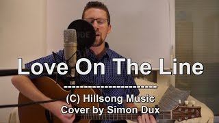 Hillsong - Love On The Line (Cover)
