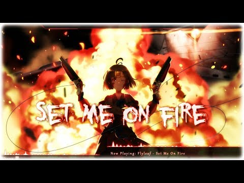 Nightcore - Set Me On Fire