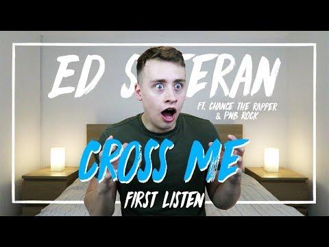 Ed Sheeran Ft. Chance The Rapper & PnB Rock | Cross Me (First Listen)
