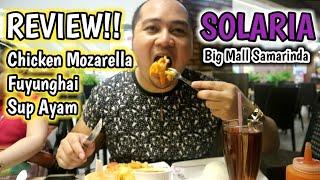 Solaria | Chicken Mozarella_Sup Ayam_Fuyunghai | Big Mall Samarinda | Samarinda Food