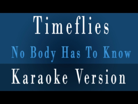 Timeflies - Nobody Has To Know Karaoke Lyrics