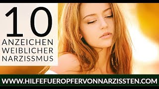 Narzissmus - 10 Anzeichen Weiblicher Narzissmus