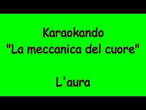 Karaoke Italiano - La meccanica del cuore - L'aura ( Testo )