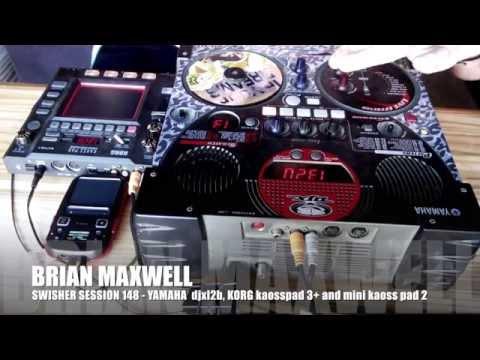 148 - Yamaha DJX IIB, KORG Kaosspad 3+ and Mini Kaosspad 2 - swisher session 148 - Brian Maxwell