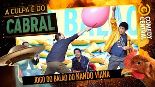 Jogo do Balão do NANDO VIANA | A Culpa É Do Cabral no Comedy Central
