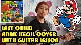 Last Child - Anak Kecil (Guitar Lesson - Cover) Eksklusif