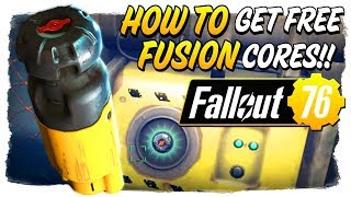 How to get FREE FUSION CORES in Fallout 76!! - Fallout 76 Quick Guide