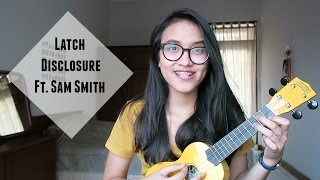 Latch - Disclosure ft. Sam Smith (Ukulele Cover)