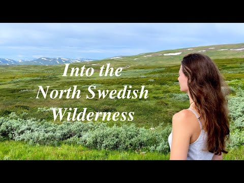 Girl moved to the wilderness• Life in Northern Sweden