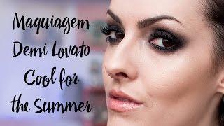 Demi Lovato - Cool for the Summer - Tutorial de Maquiagem