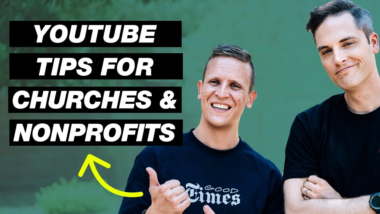 How to Use YouTube for Churches and NonProfits — 3 Pro Tips