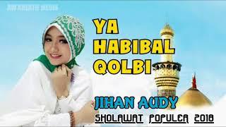 Jihan Audy Ya Habibal Qolbi Sholawat Terbaru 2017 2018 Musik HD Gratis Tanp Full HD