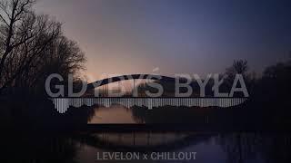 LEVELON x CHILLOUT - Gdybyś Była (2020)