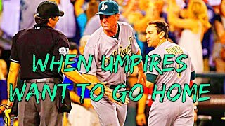 When Umpires Want To Go Home