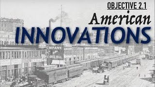 Objective 2.1:  American Innovations