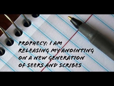 Prophecy: I am Releasing My Anointing on a New Generation of Seers & Scribes