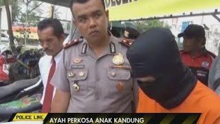 Tega Sering Menonton Film Porno Ayah Perkosa Anak Kandung Dari Umur 12 Tahun Police Line 23 05