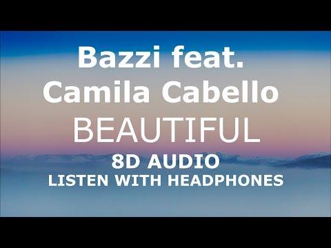 Bazzi feat. Camila Cabello - Beautiful | 8D AUDIO / CONCERT SOUND