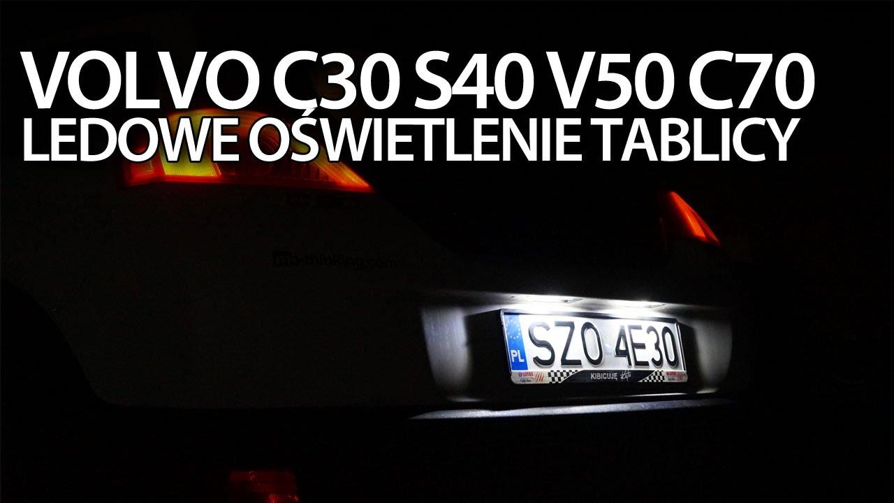 Wymiana żarówek C5w Nad Rejestracją Na Led W Volvo C30 S40 V50 C70 Tuning