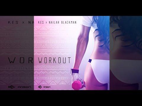 Kes featuring Nailah Blackman - Work Out (2017 Soca)