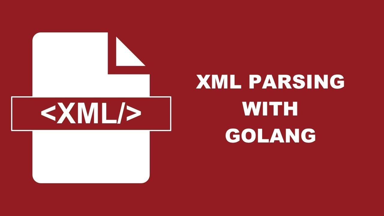 Parse XML Data In A Golang Application