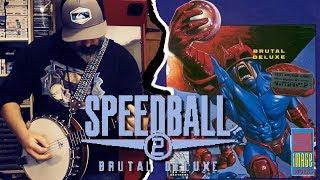 Speedball 2 ★ Brutal Deluxe BANJO cover