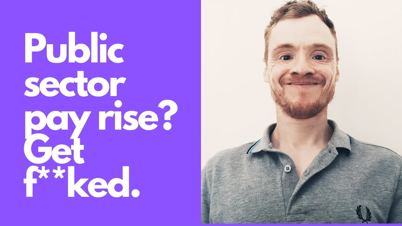 Public sector pay rise? Get f**ked.