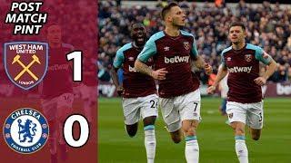 West Ham 1 Chelsea 0   Post Match Pint