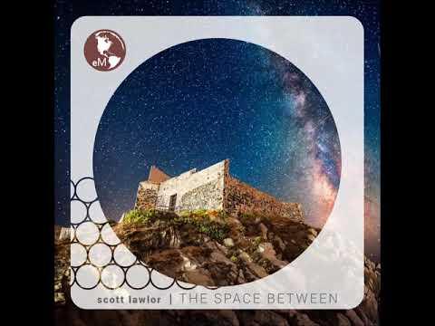 Scott Lawlor - The Space Between (Full Album)