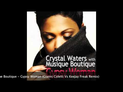 Crystal Waters with Musique Boutique - Gypsy Woman (Gianni Coletti Vs KeeJay Freak Rmx) [HQ PREVIEW]