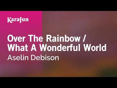 Karaoke Over The Rainbow / What A Wonderful World - Aselin Debison *