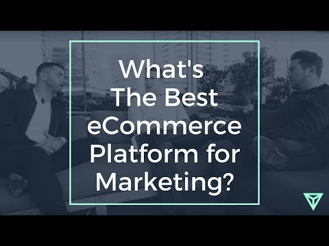 What's The Best eCommerce Platform for Marketing?