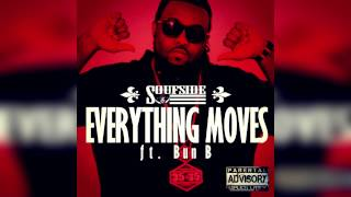 Soufside - Everything Moves [Ft Bun B] *1080HD*