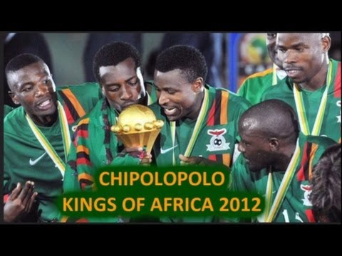CHIPOLOPOLO - KINGS OF AFRICA 2012