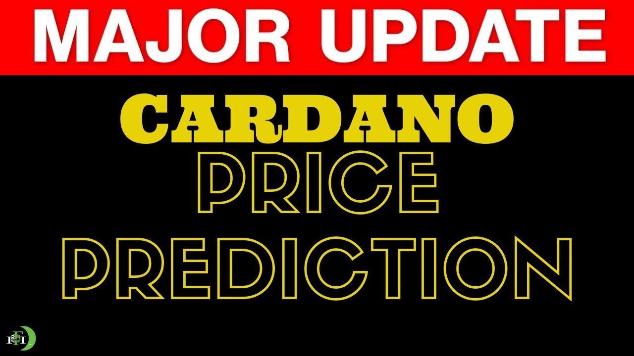 CARDANO (ADA) PRICE PREDICTION (MAJOR UPDATE)
