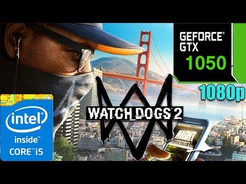 Watch Dogs 2 - GTX1050 2GB| High Settings| 1080p |